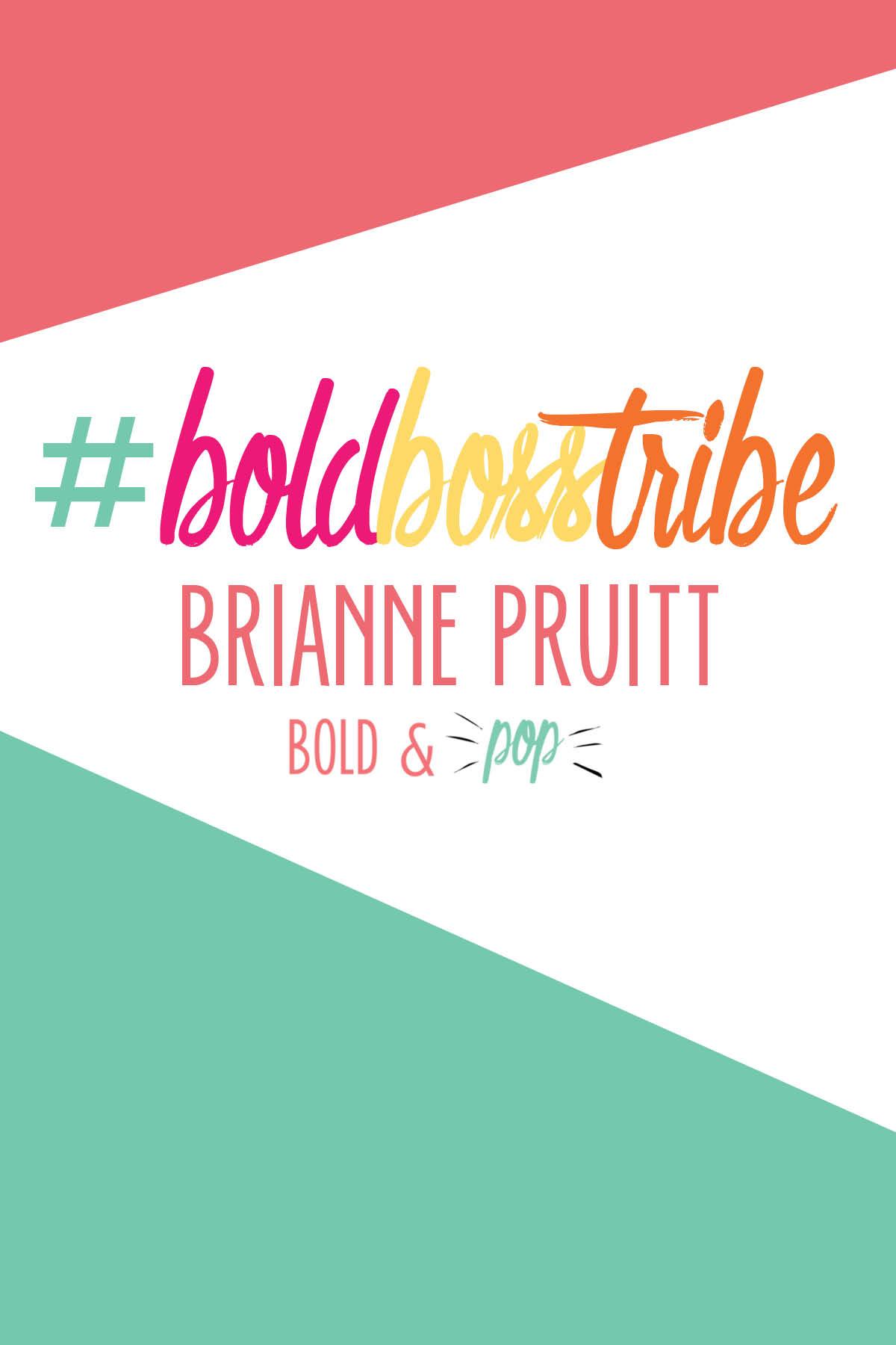 Bold & Pop : #BoldBossTribe Feature with Brianne Pruitt of HippieDippieMom