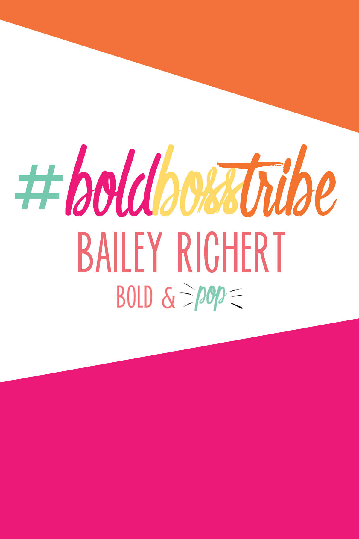Bold & Pop :: #BoldBossTribe Feature with Business Coach Bailey Richert