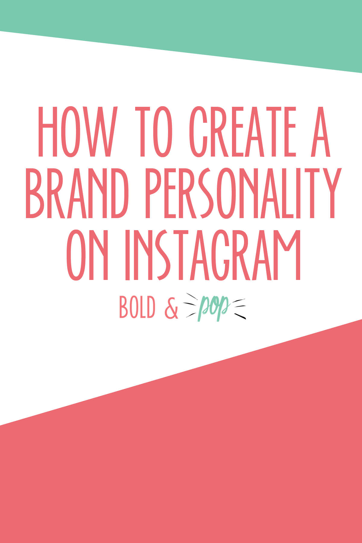 Bold & Pop : How to Create a Brand Personality on Instagram
