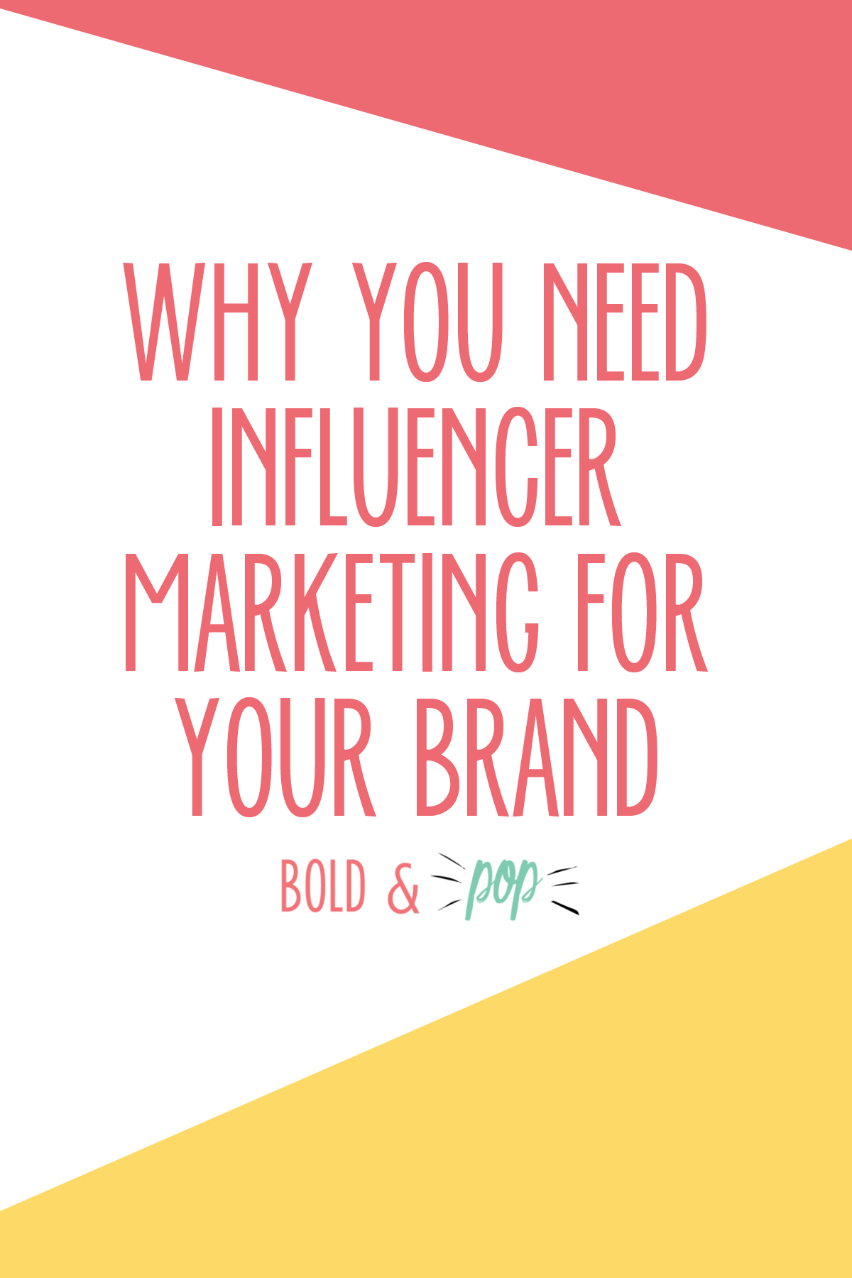 Bold & Pop : Why You Need Influencer Marketing for Your Brand