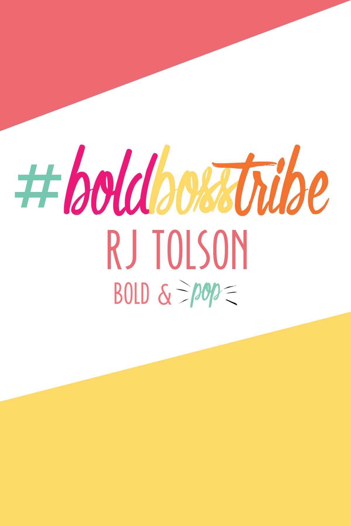 Bold & Pop : #BoldBossTribe Feature with Entrepreneur RJTolson