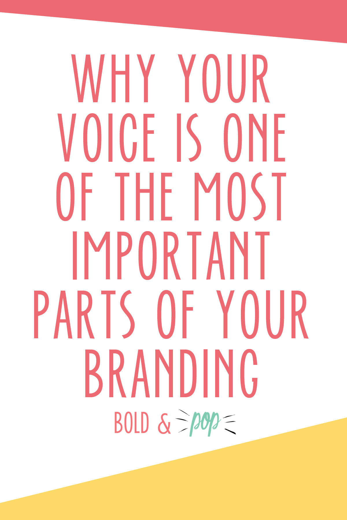 Bold & Pop : Why Your Voice is One of the Most Important Parts of Your Branding