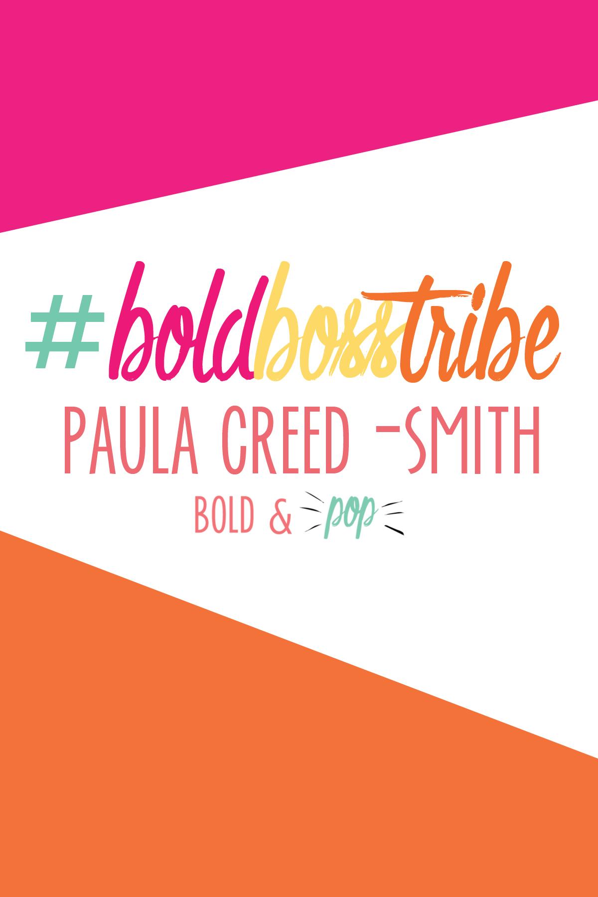 Bold & Pop : #BoldBossTribe feature with Paula Creed-Smith