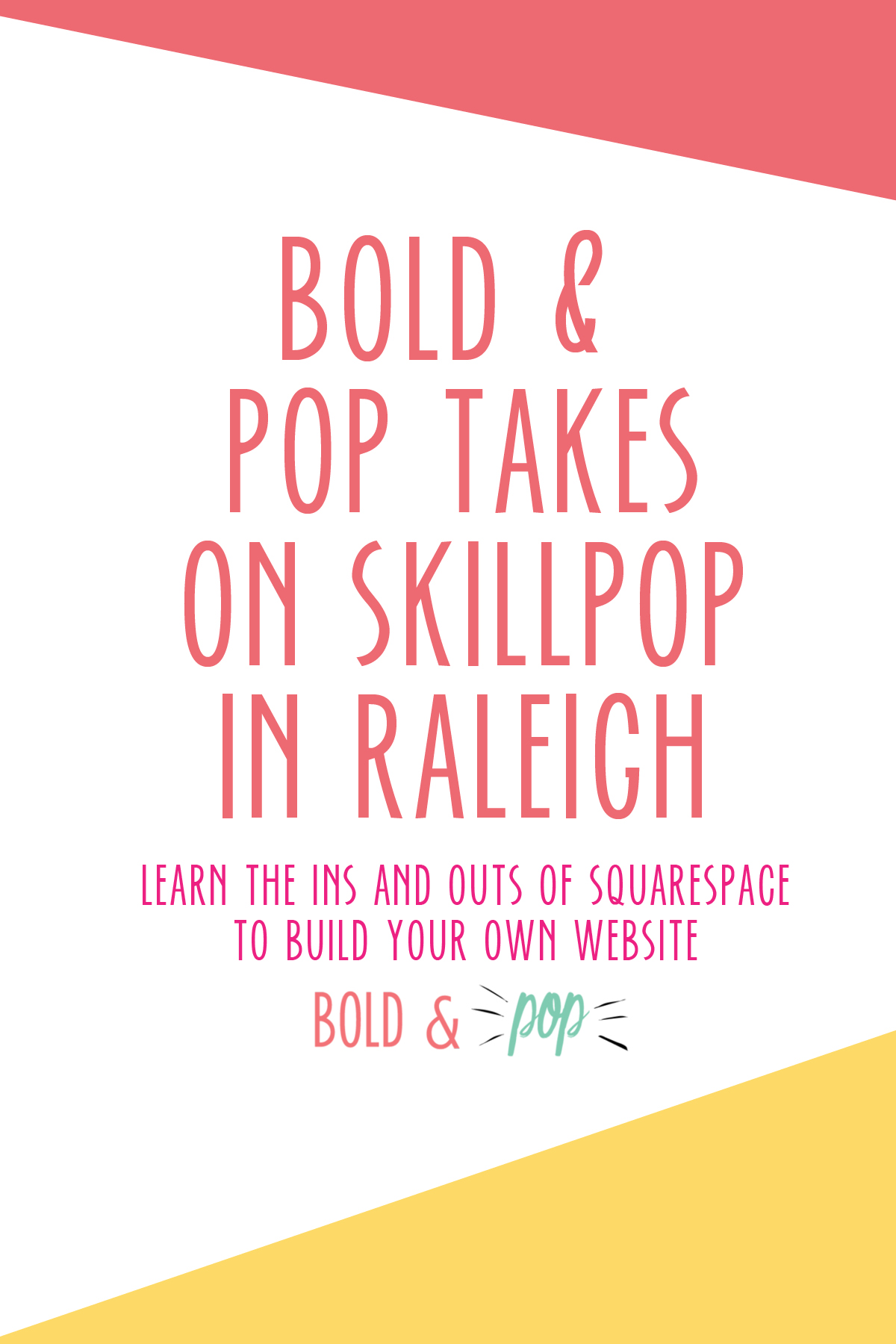 Bold & Pop : Bold & Pop takes on SkillPop in Raleigh