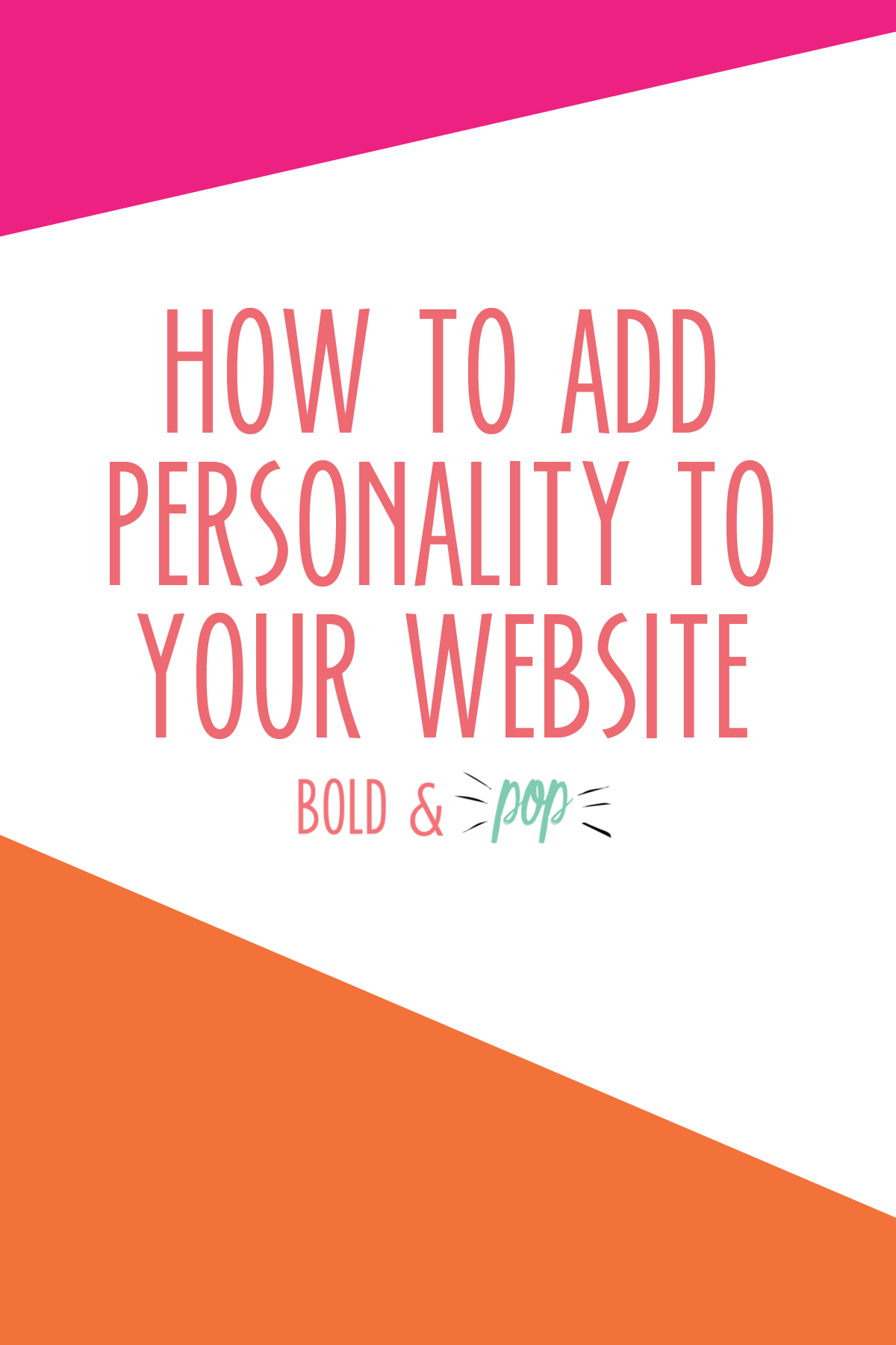 Bold & Pop : How to Add Personality to Your Website