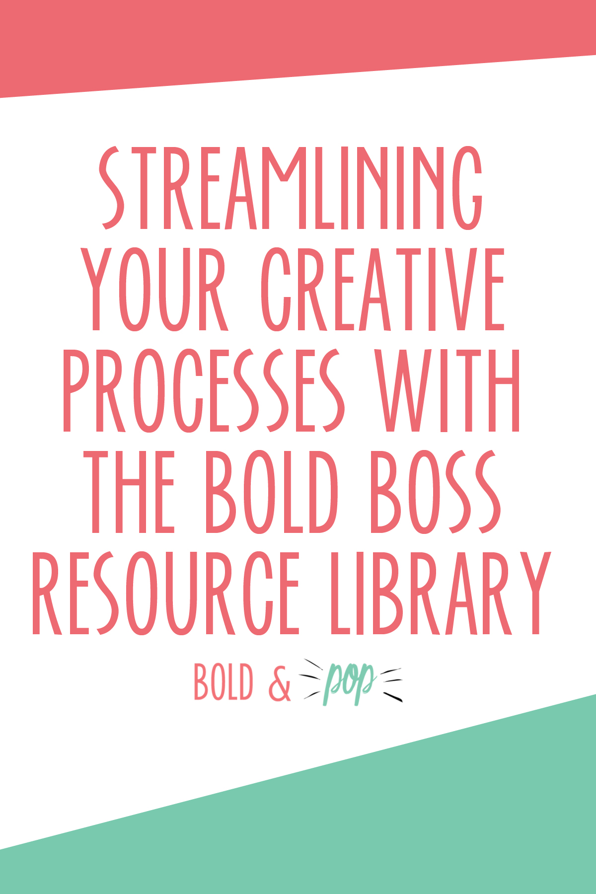 Bold & Pop : Streamlining Your Creative Processes with the Bold Boss Resource Library