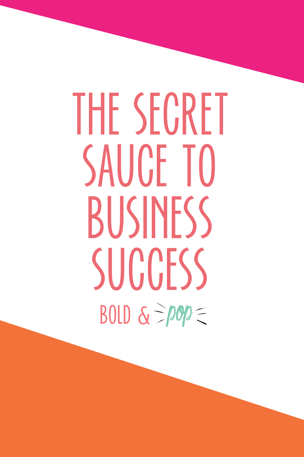 Bold & Pop : The Secret Sauce to Business Success