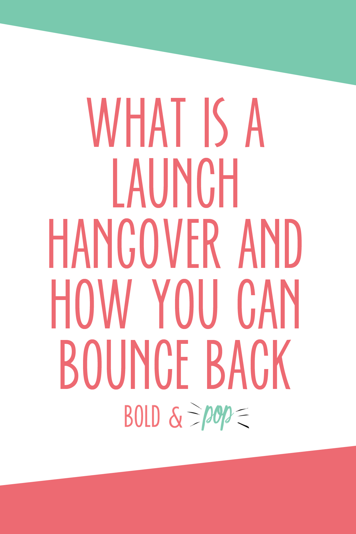 Bold & Pop : What is a Launch Hangover and How You Can Bounce Back