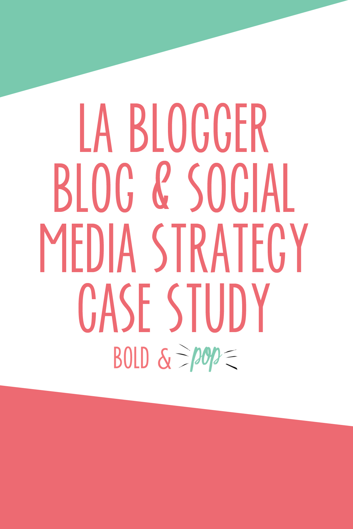 Bold & Pop : LA Lifestyle Blogger :: Blog & Social Media Strategy Case Study