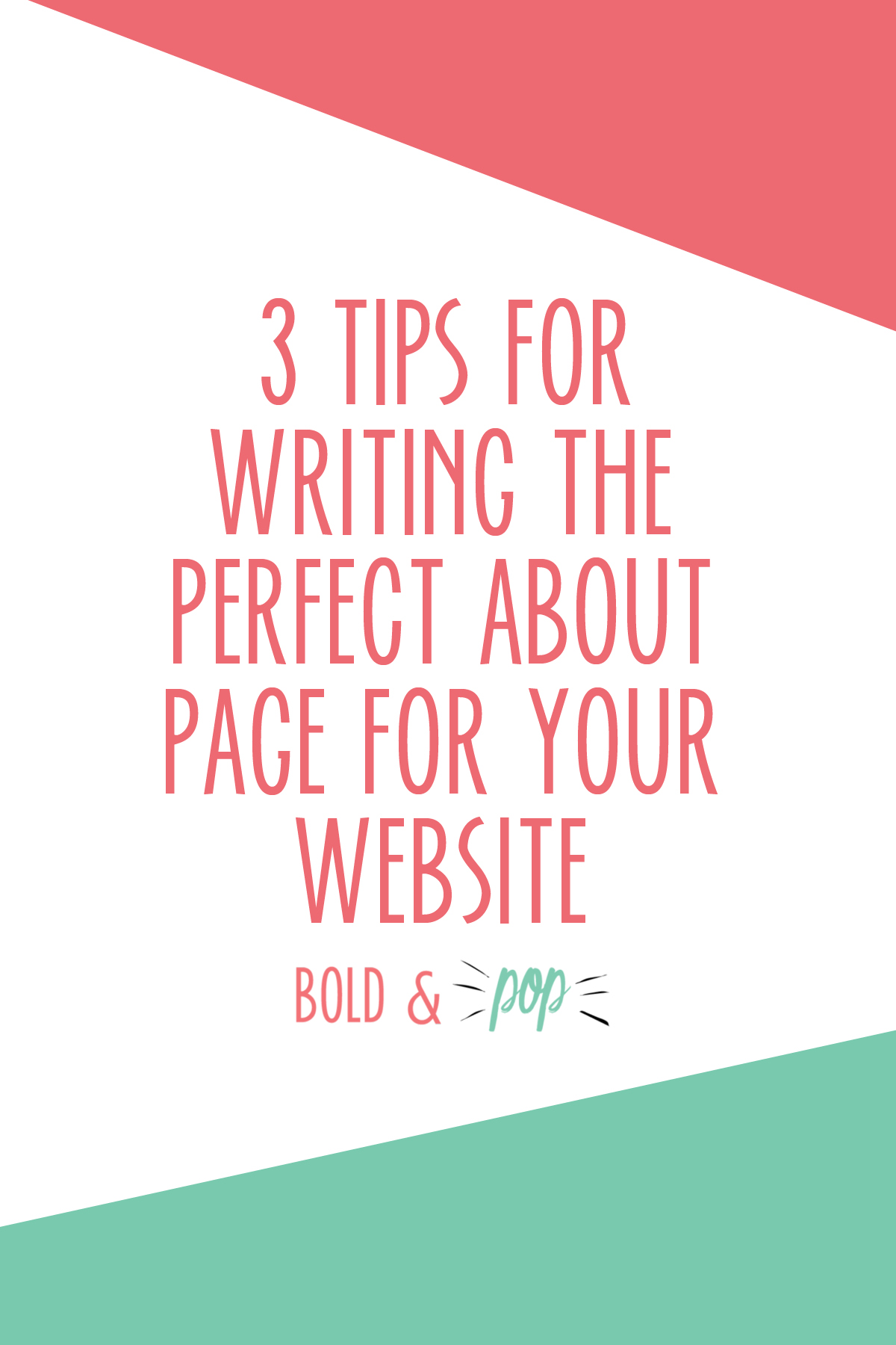 Bold & Pop :: 3 Tips For Writing the Perfect About Page
