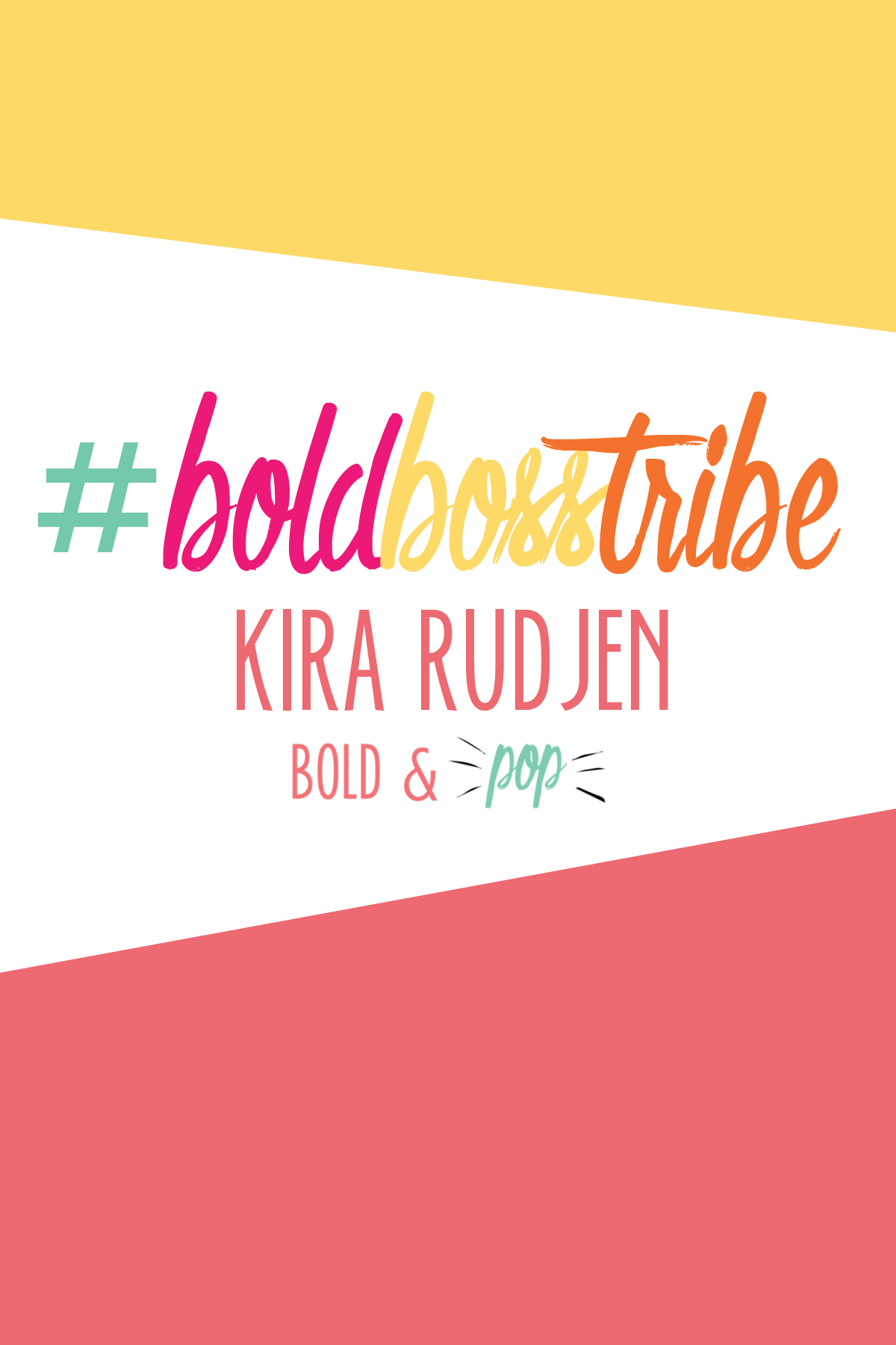 Bold & Pop :: #BoldBossTribe Feature with Kira Rudjen of kirastinystudio