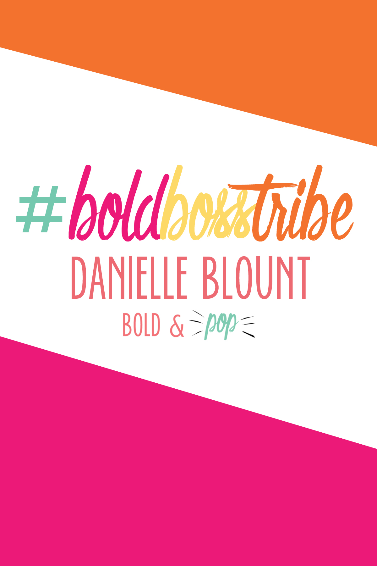 Bold & Pop : #BoldBossTribe feature with Danielle Blount of Lily and Grey