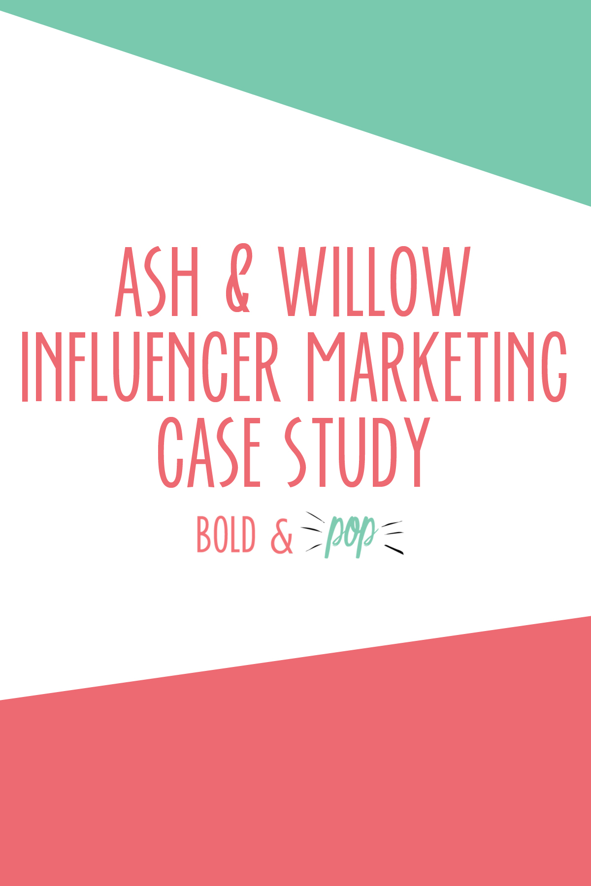 Bold & Pop : Ash & Willow Influencer Marketing Case Study