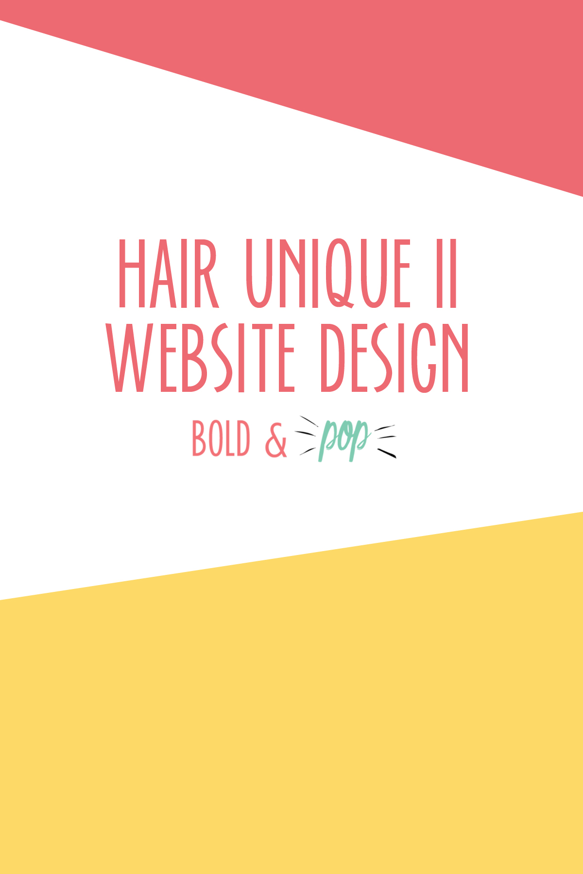 Bold & Pop : Hair Unique Beauty Salon Squarespace Website Design