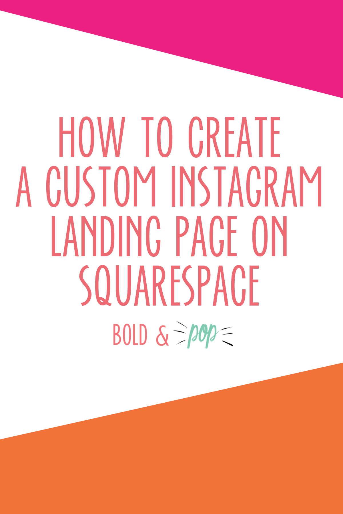 Bold & Pop : How to Create a Custom Instagram Landing Page on Squarespace