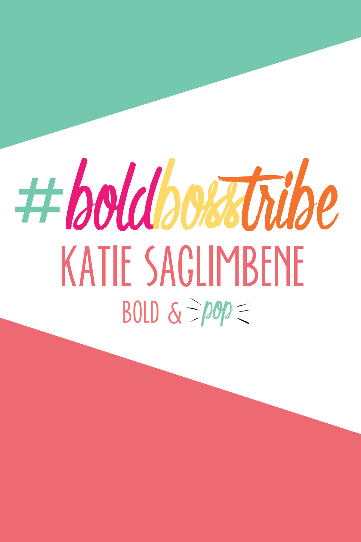 Bold & Pop : #BoldBossTribe Feature with Katie Saglimbene, President of Elevate Marketing Co.