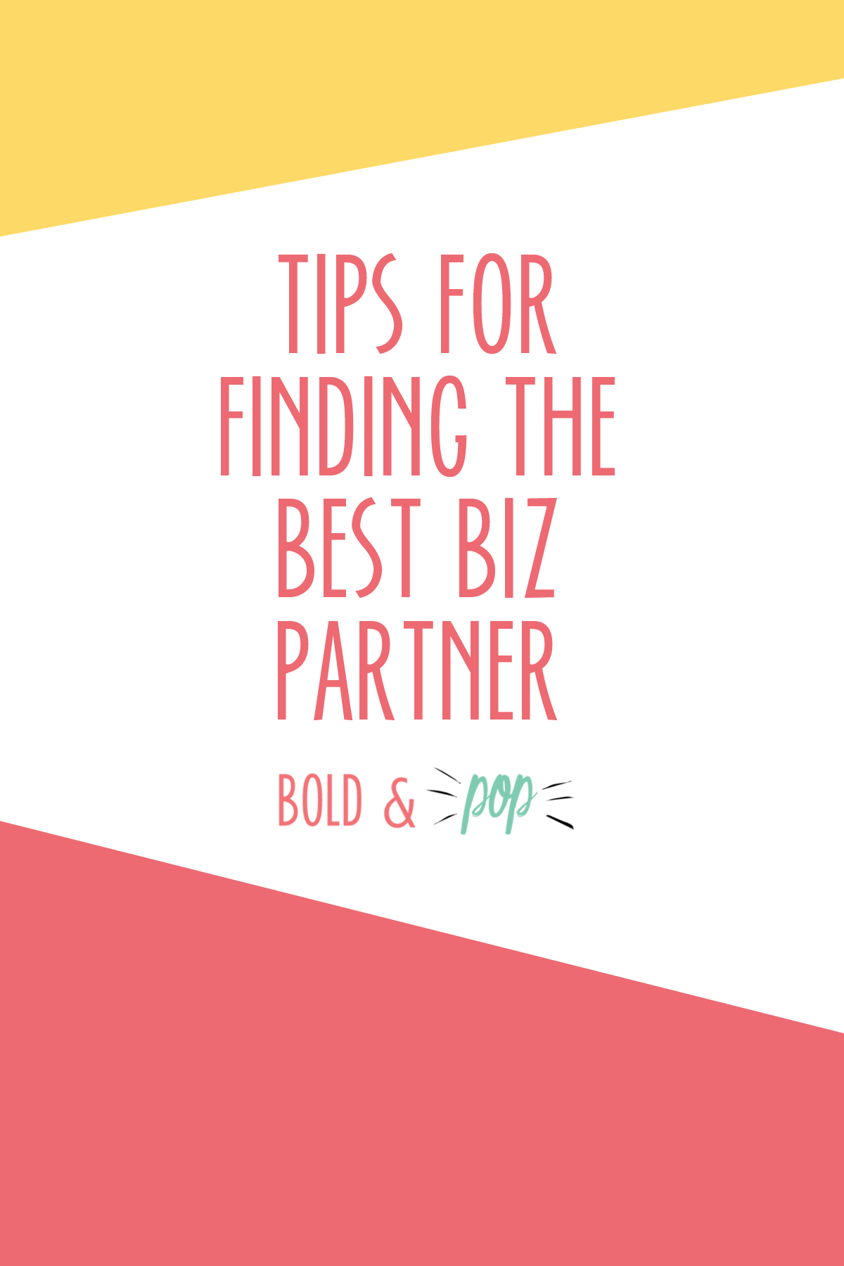 Bold & Pop : Tips for Finding the Best Biz Partner