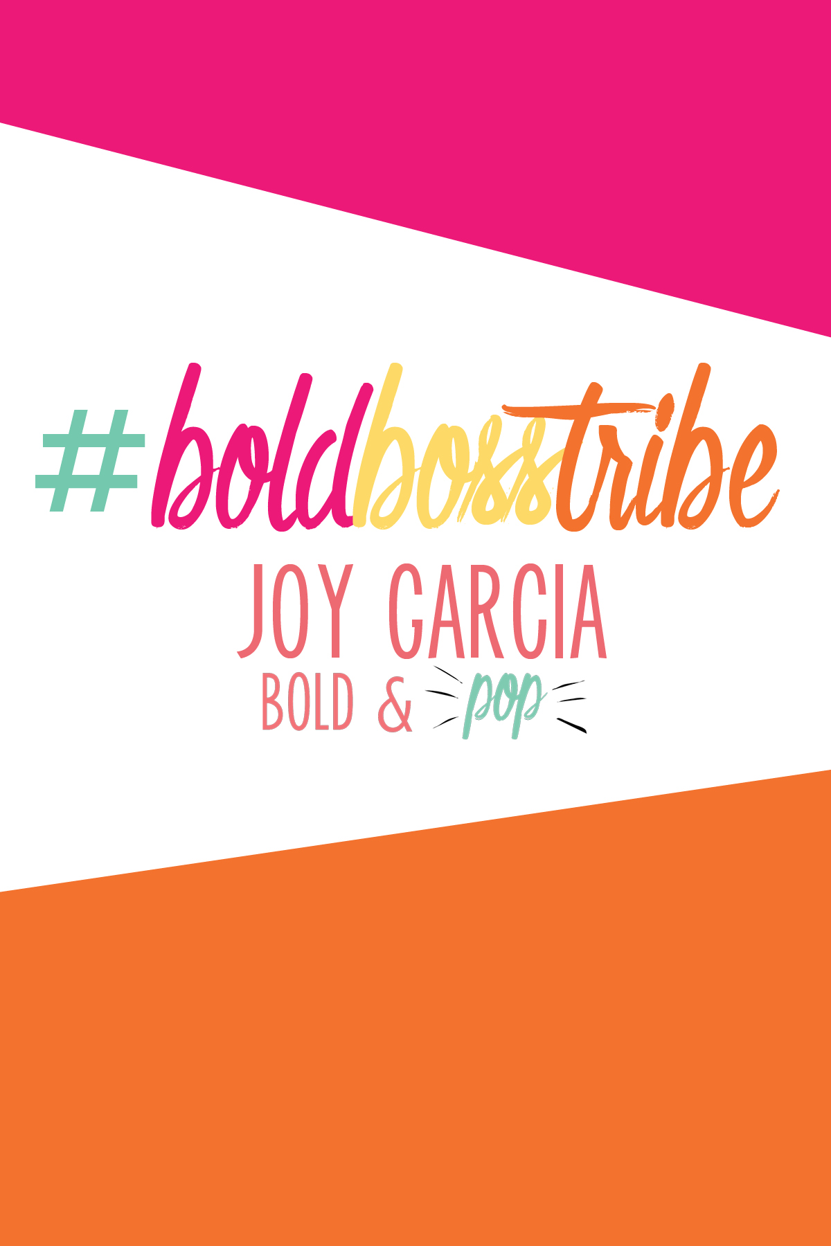 Bold & Pop : #BoldBossTribe Feature with Joy Garcia Founder of The Joyful Company