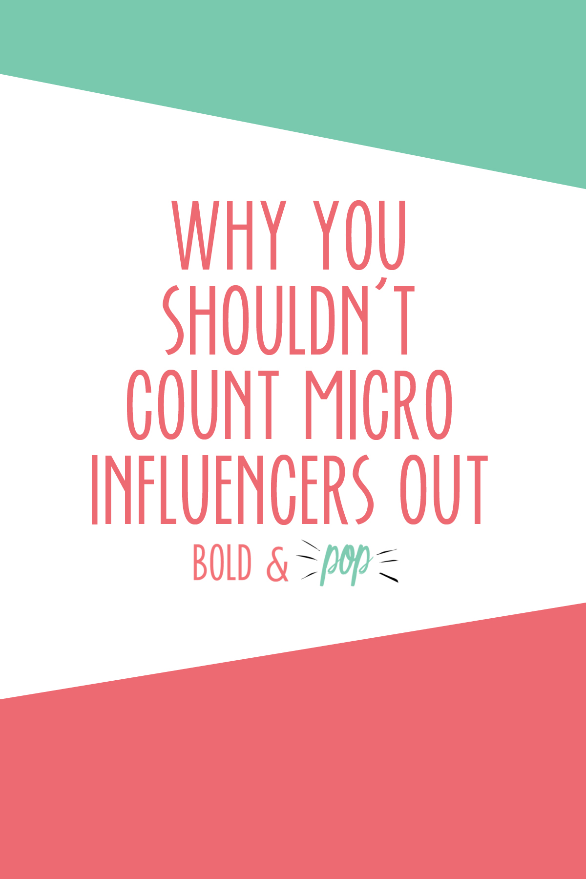 Bold & Pop : Why You Shouldn't Count Micro Influencers Out