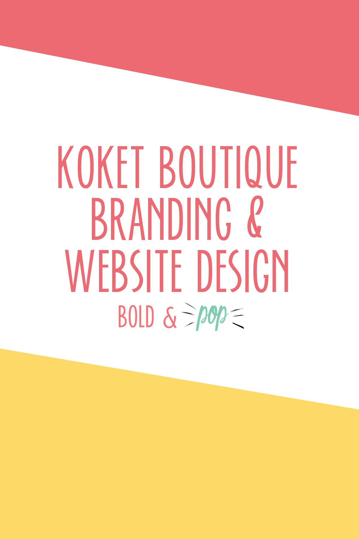Bold & Pop : Koket Boutique Branding & Squarespace Ecommerce Website Design