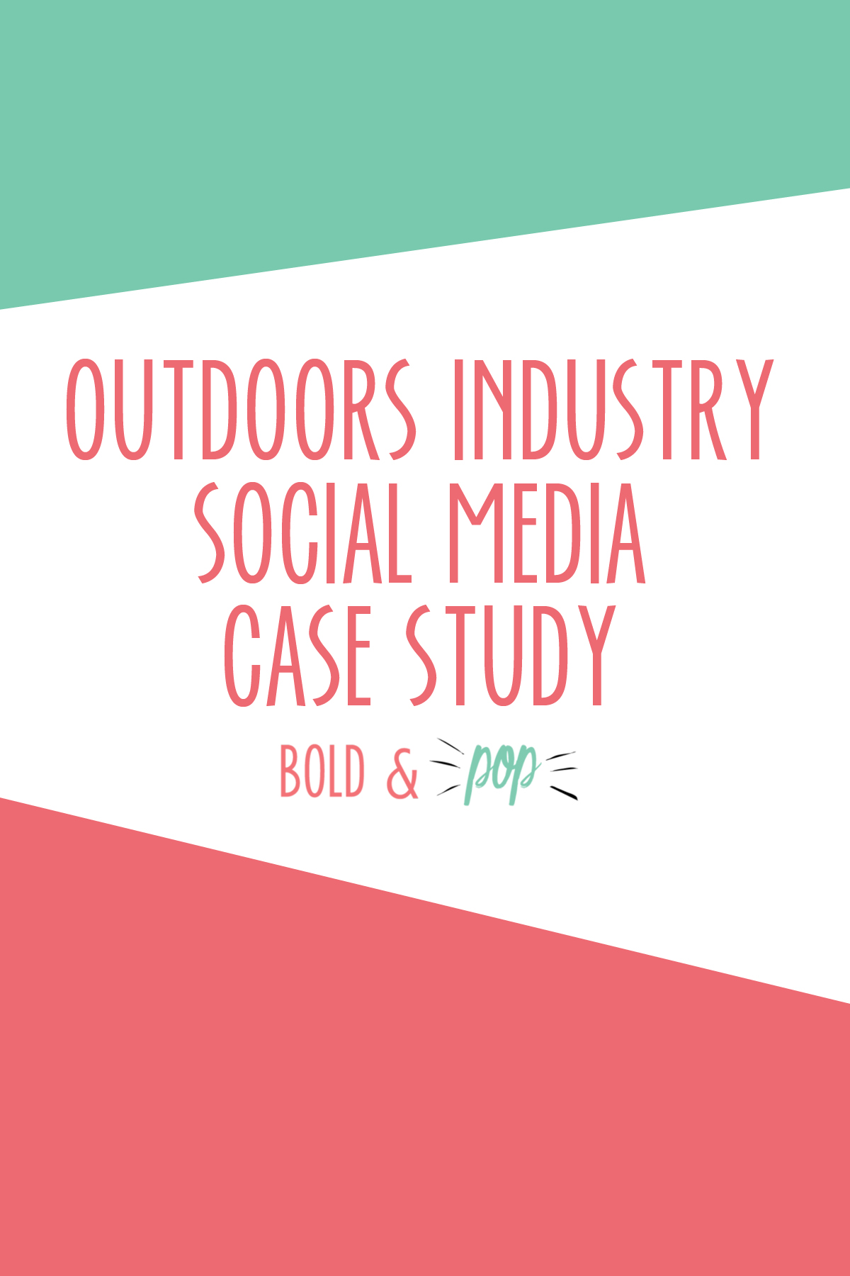 Bold & Pop : Outdoors Industry Social Media Case Study