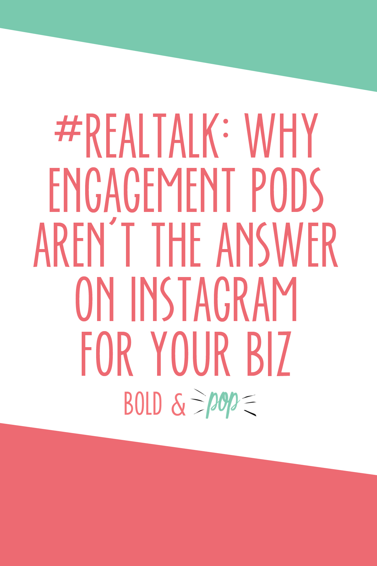 Bold & Pop : #RealTalk: Why Engagement Pods Aren't the Answer on Instagram for your Business