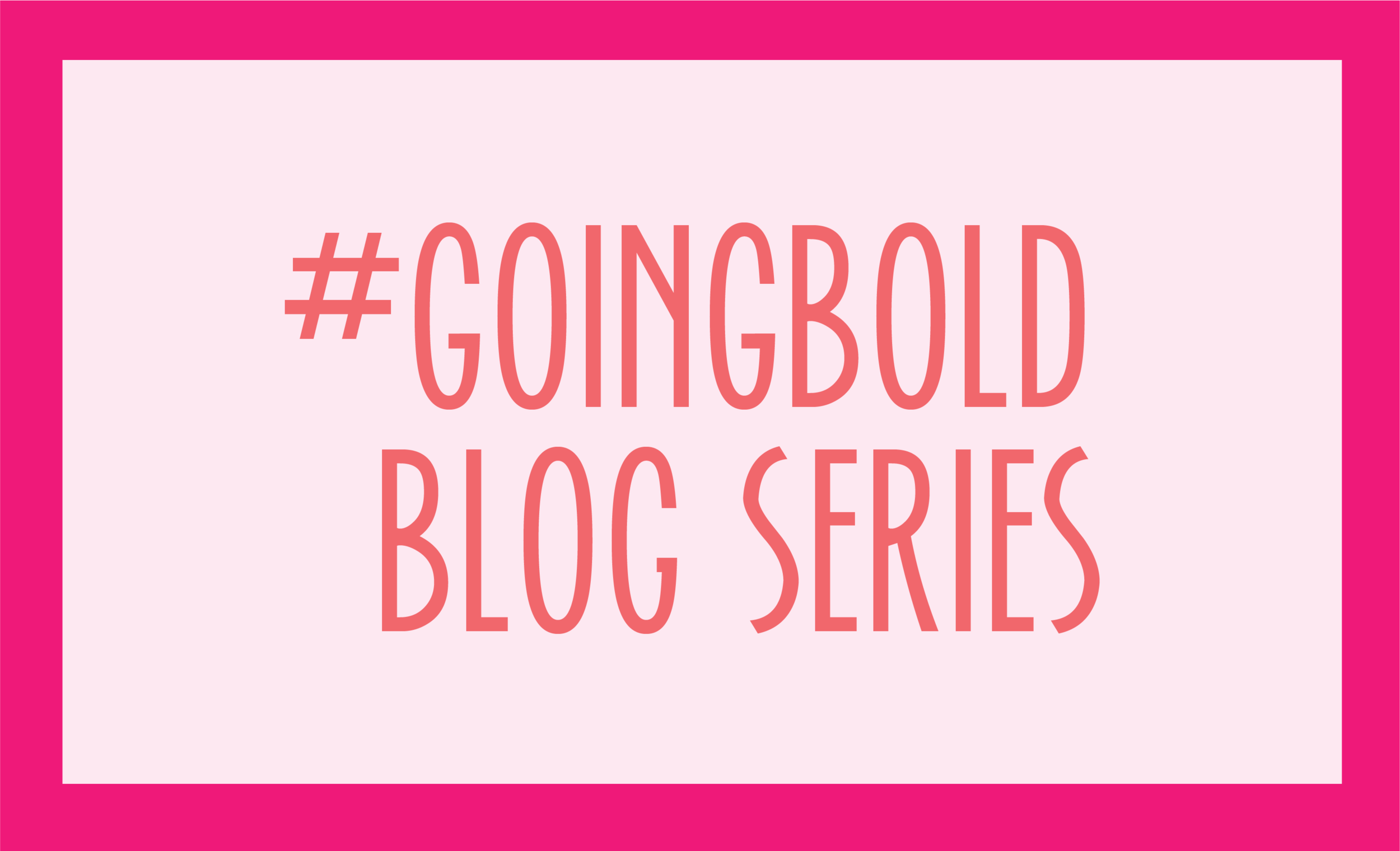 Bold & Pop : #GoingBold blog series featuring fellow business owners, side hustlers and bloggers