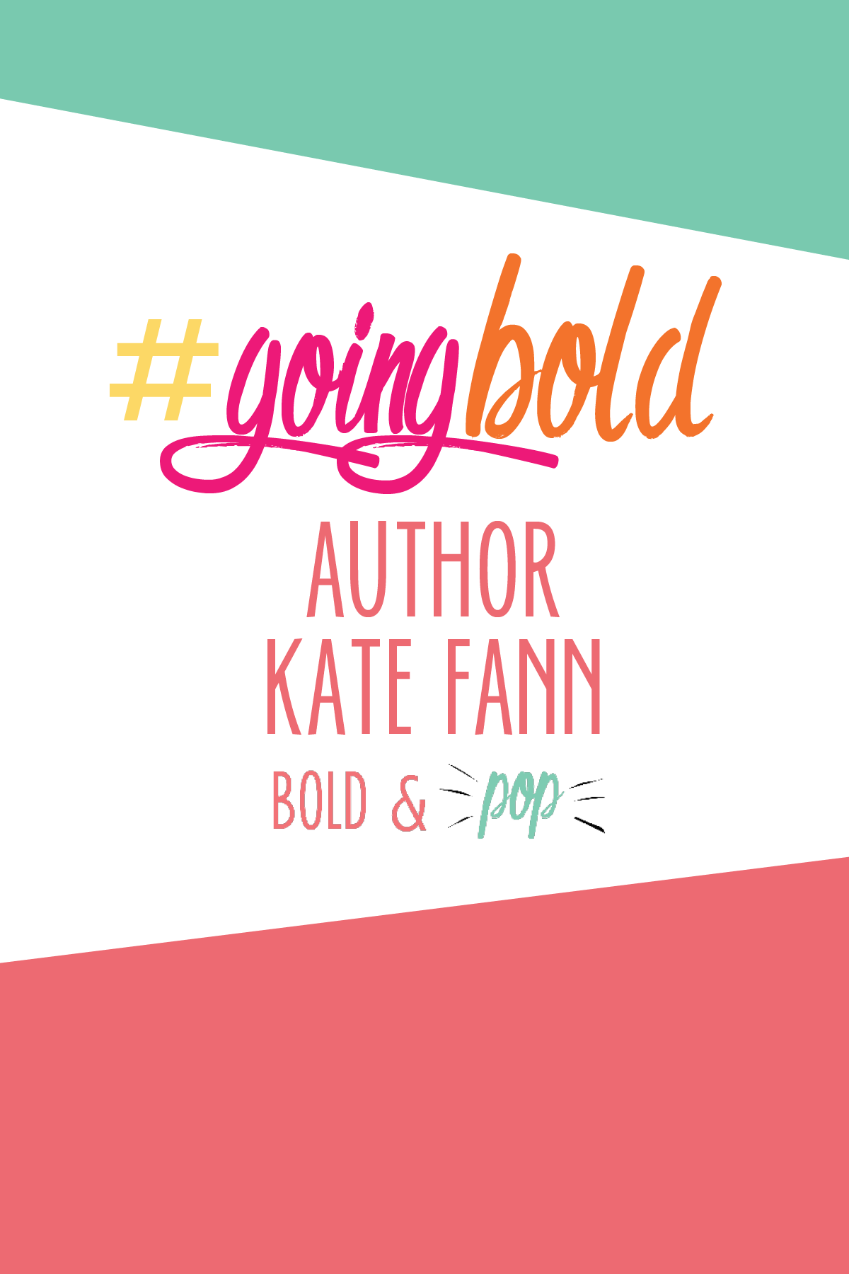 Bold & Pop : #GoingBold Feature with Author Kate Fann