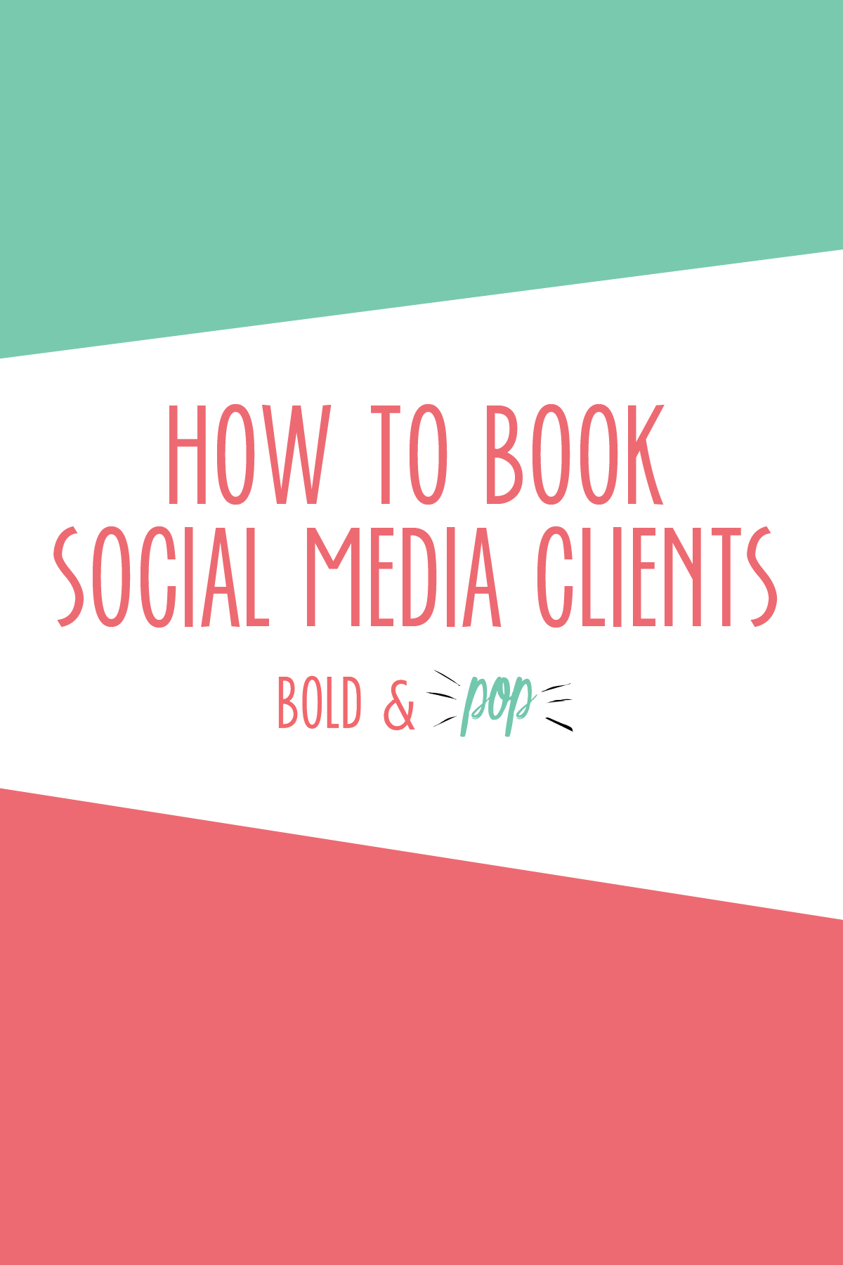 Bold & Pop : How to Book Social Media Clients