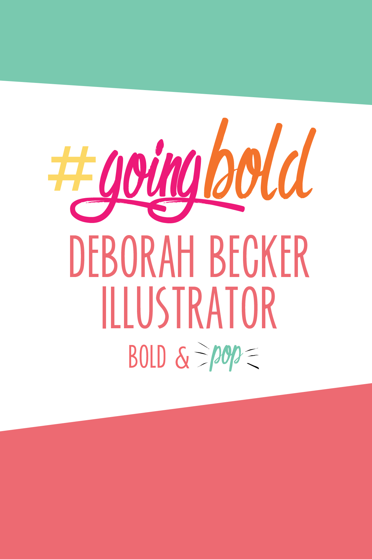 Bold & Pop : #GoingBold Feature with Illustrator Deborah Becker