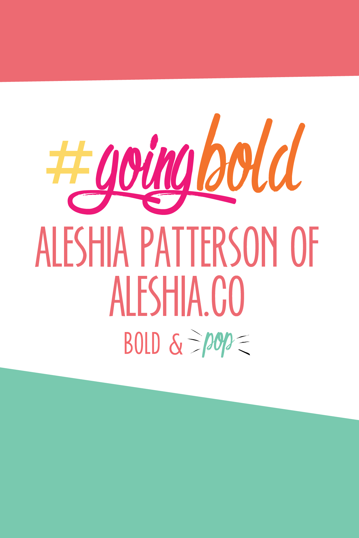 Bold & Pop : #GoingBold Feature with Aleshia Patterson of Aleshia.Co