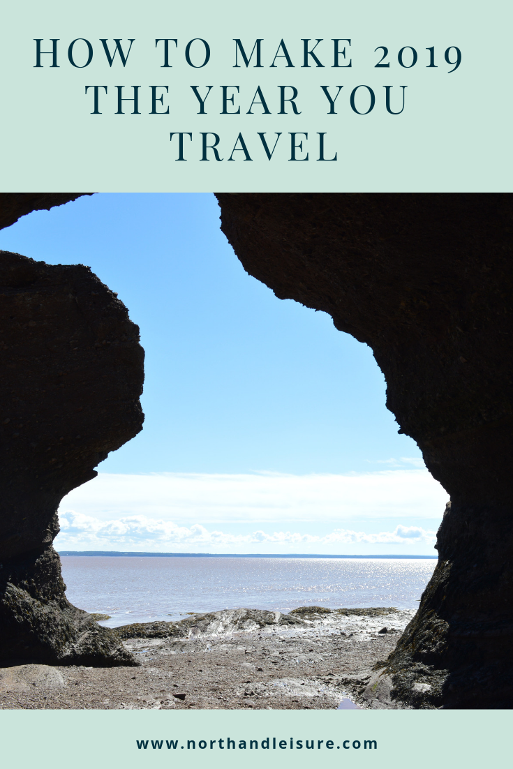 How to make 2019 the year you travel - North & Leisure - #travel #traveltips #customtravel