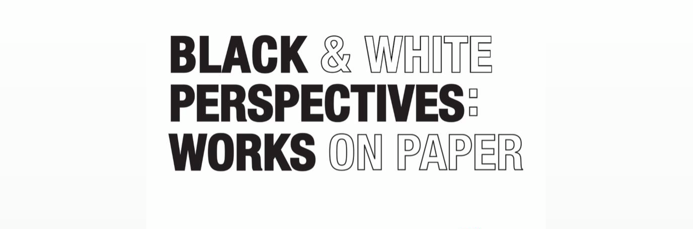 Black & White Perspectives: Works on Paper