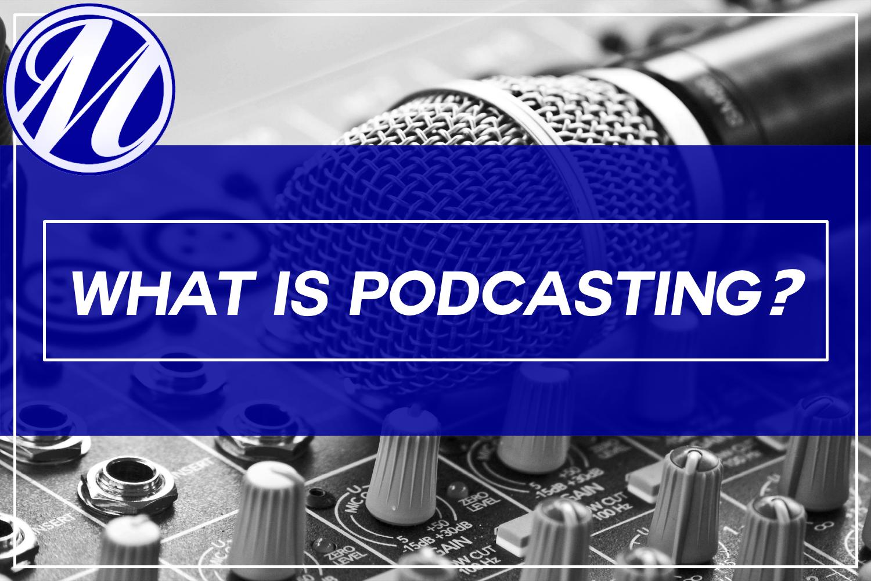 What Is Podcasting? — Steve Mittman Social Media, LLC
