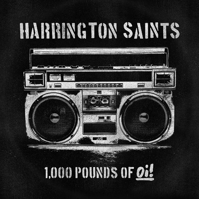 Harrington Saints - 1000 Poinds of Oi!