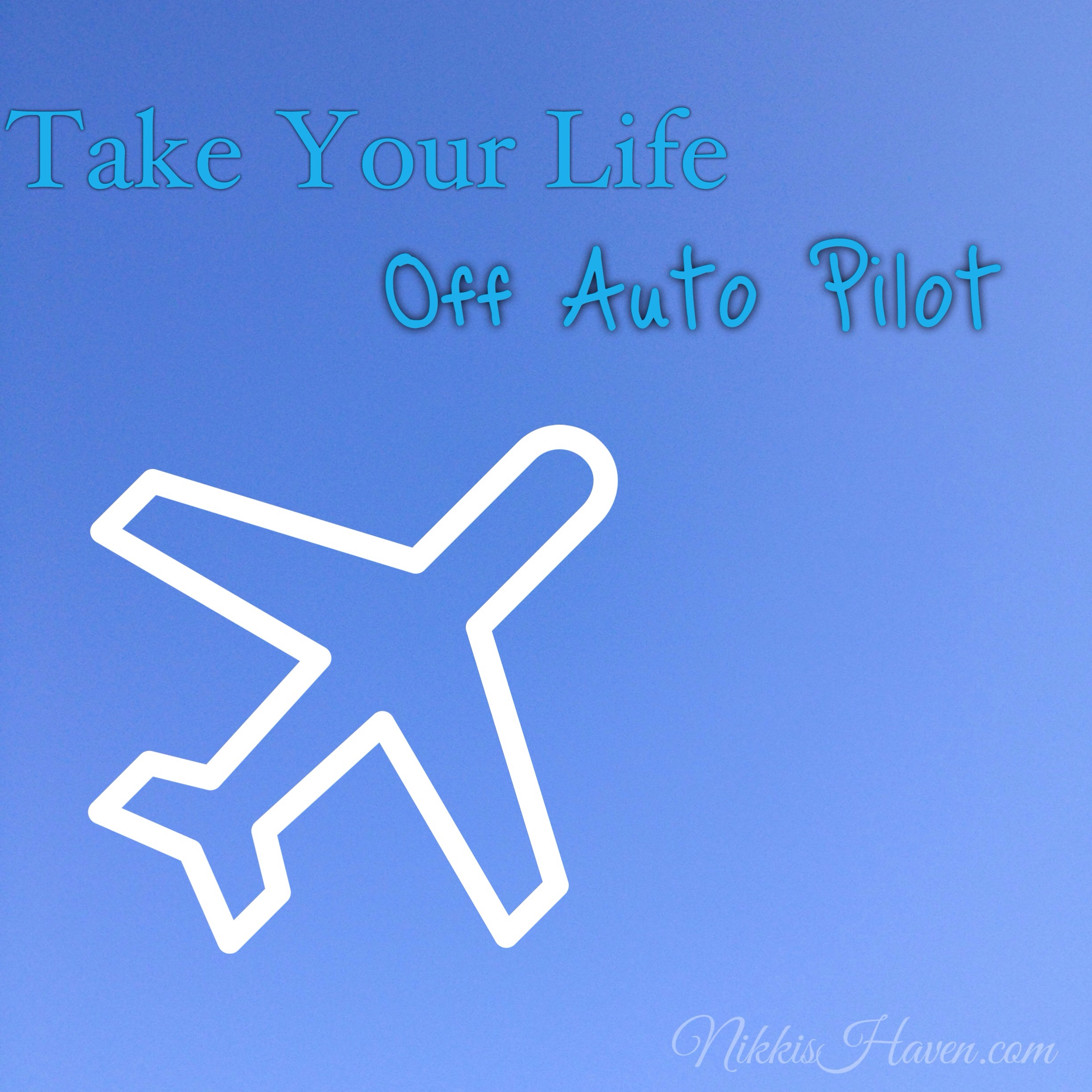 Take Your Life Off Auto Pilot | Owning Yourself