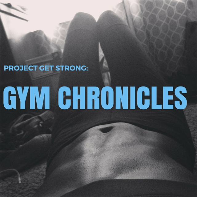 Project Get Strong   Gym Chronicles
