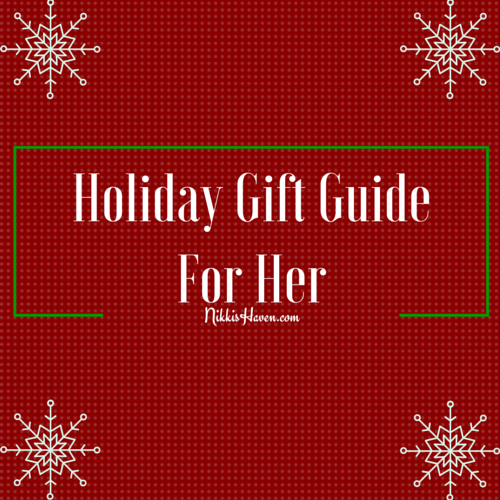 Holiday Gift Guide for Her | Nikki's Haven