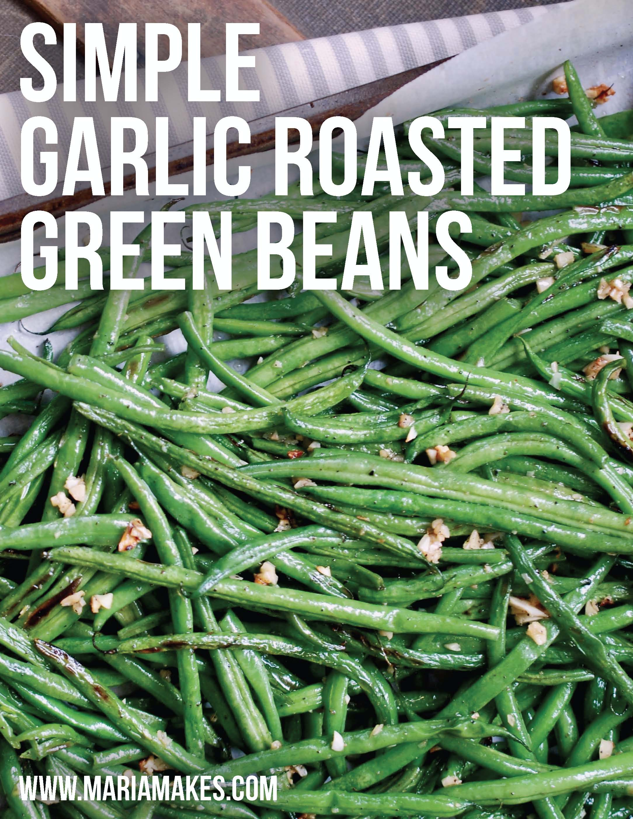 Simple Garlic Roasted Green Beans – Maria Makes: These green beans roast up beeeeaaauuutifully! They are super simple and can be made with only 5 ingredients! #whole30 #paleo