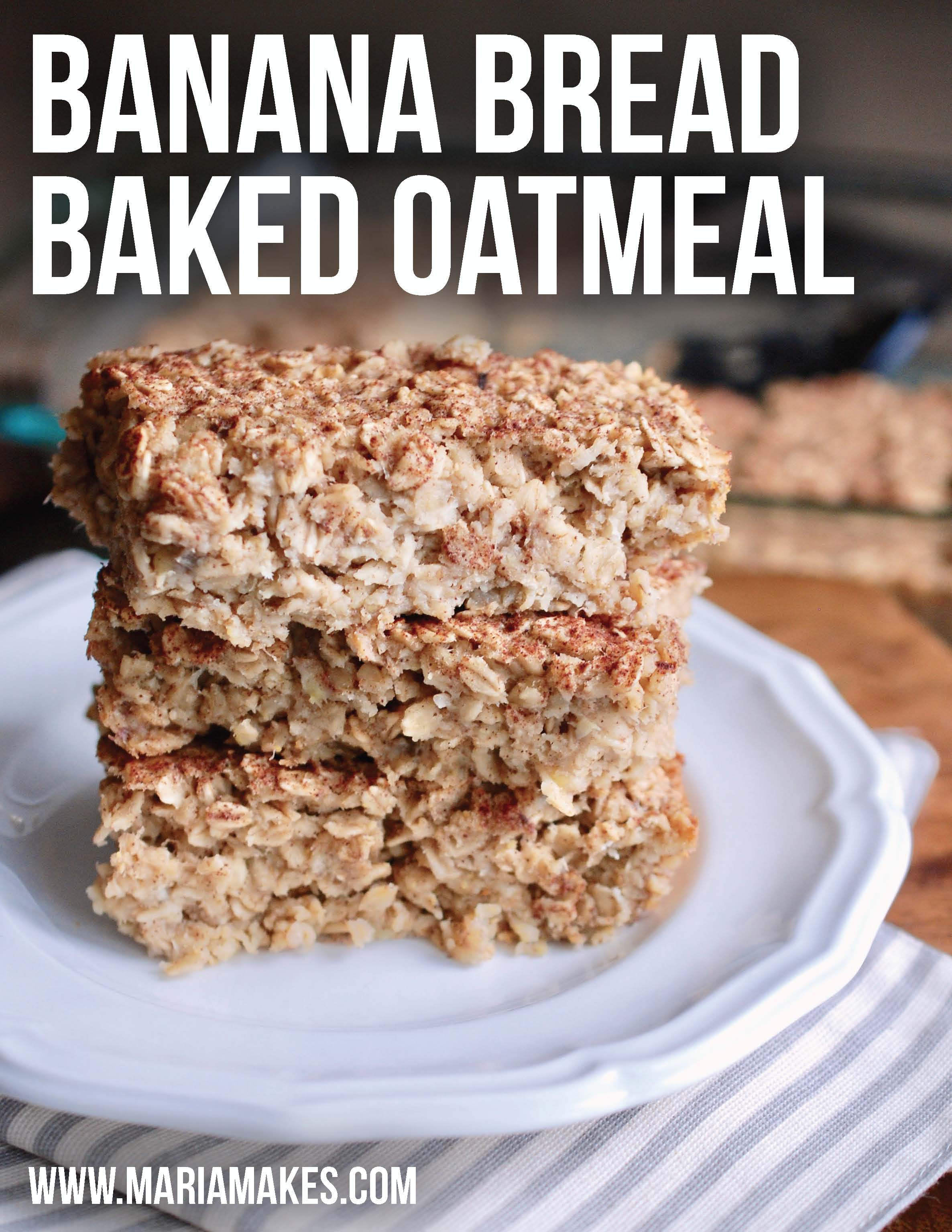 Banana Bread Baked Oatmeal – Maria Makes: One bowl, no mixer, less than 10 ingredients, breakfast for the entire week! It's like banana bread and oatmeal had a baby.