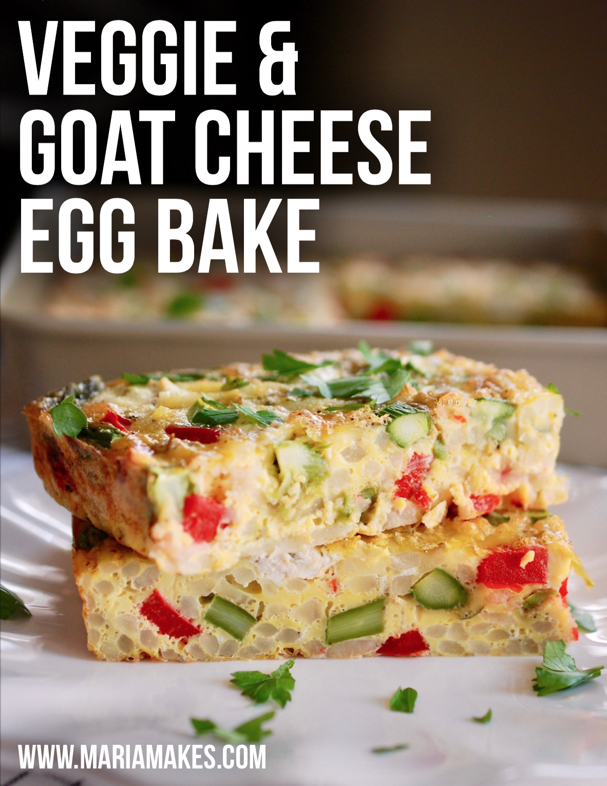Veggie & Goat Cheese Egg Bake – Maria Makes: Loaded with hash browns, asparagus, red bell peppers, and garlic & herb goat cheese, this is a breakfast you'll be happy to eat ANY day of the week! #mealprep