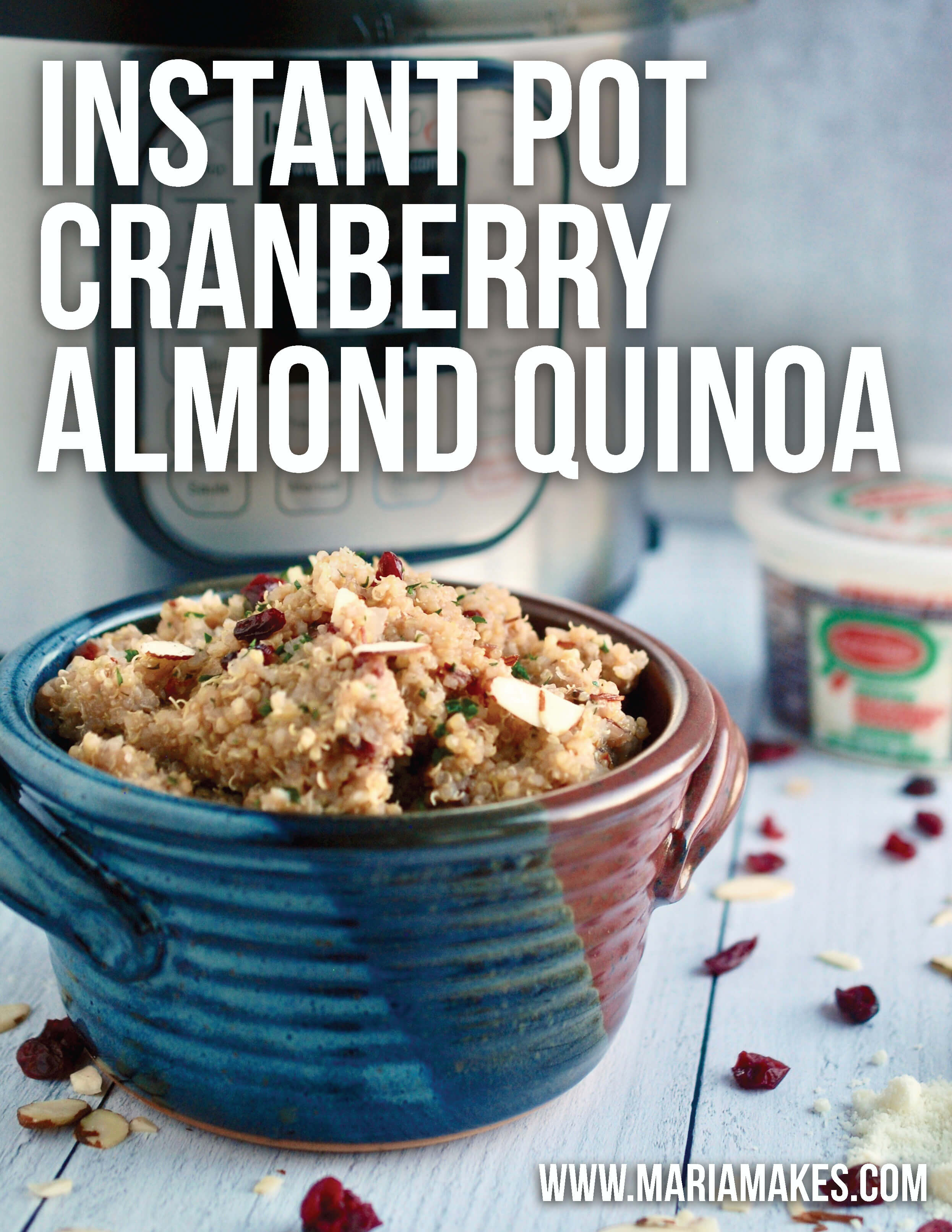 Instant Pot Cranberry Almond Quinoa – Maria Makes: This quinoa is the perfect side dish for, well, anything really. I especially love it alongside salmon or grilled chicken! Don't skip the toasted almonds as they really make the dish!