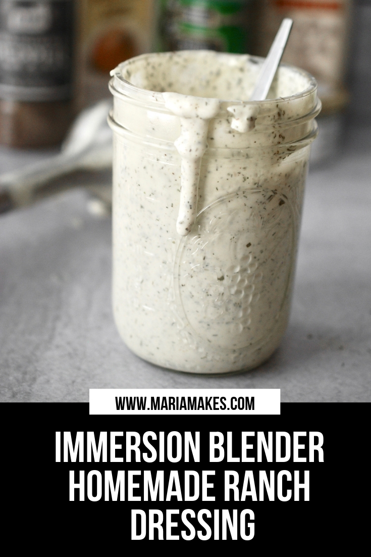 Immersion Blender Homemade Ranch Dressing – Maria Makes: Made right in a mason jar with pantry staples, an egg, and water! Super easy, creamy, dreamy ranch dressing. You'll never go back to store-bought!