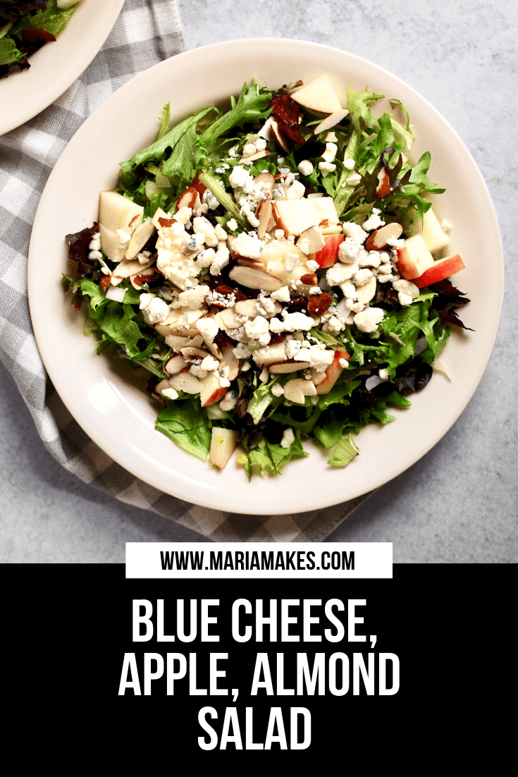 Blue Cheese, Apple, Almond Salad – Maria Makes: This is my favorite salad of the moment! A beautiful combo of savory and sweet; something creamy, something crunchy, and a tangy dressing. Perfect as a side or a light meal. Add grilled chicken or another protein to make it a more filling meal!