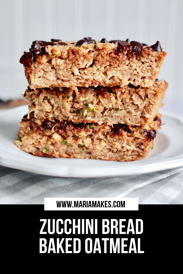 Zucchini Bread Baked Oatmeal – Maria Makes: One bowl, no mixer, breakfast for the entire week! Perfect healthy recipe to use up zucchini and summer squash.