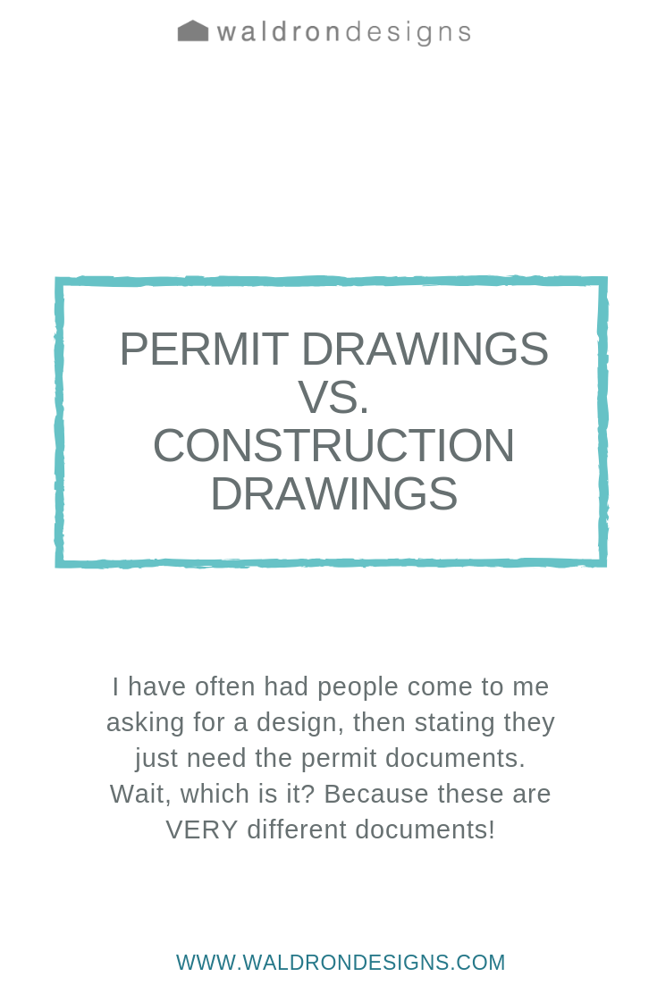 permit-drawings-vs-construction-drawings-vashon-seattle-tacoma-interior-architectural-designer-waldron-designs.jpg