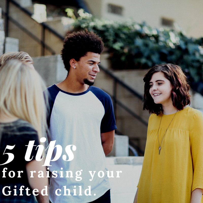 5 Tips for Raising your Gifted Child