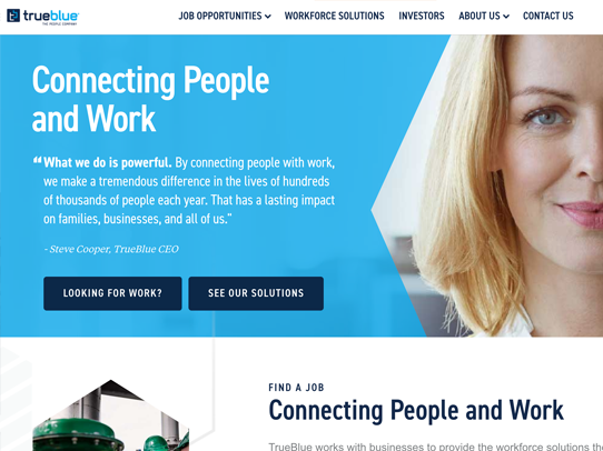 TrueBlue.com - True Blue is live. I was the UX lead at IMM and will show the process and wire-framing of this site soon.