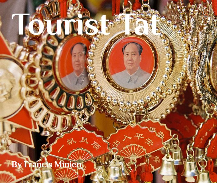 Tourist Tat (2015) - Travelling can lead one to undiscovered treasures.Tourist tat* is a discovery of these 'treasures'. It is a collection of photographs from my travels around the world, focusing on what must be a billion dollar industry.BUY BLURBBUY iTUNES