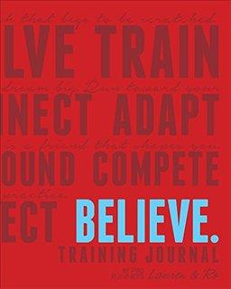 Believe Traning Journal